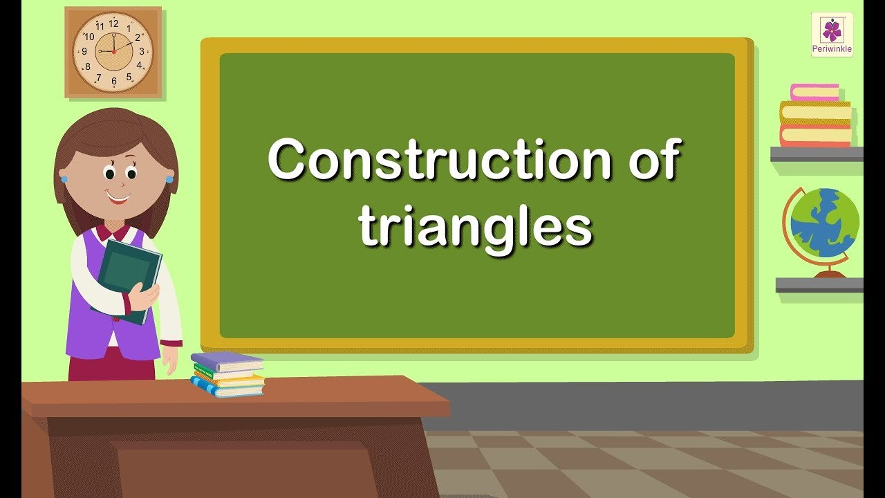 Construction of Triangles   Maths for Kids   Grade 5   Periwinkle - YouTube [ 720 x 1280 Pixel ]
