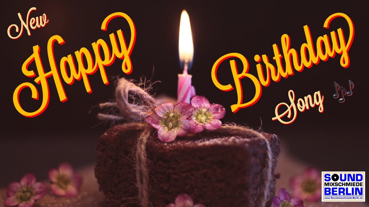 Happy Birthday Song Best New Good Wishes Happy Birthday Song 2020 For Adults Lyrics Bday Video Youtube