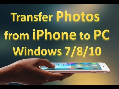 How to transfer photos from iphone to pc with/without iTunes windows 7/8/10