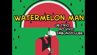 Baixar Watermelon man - Julio Bittencourt Trio Ao vivo no IMBJAZZCLUBE -09/08/16