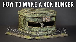 How To Make a Bunker for 40k