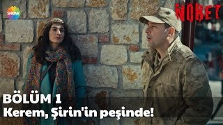 Nöbet 1. Bölüm | Kerem, Şirin'in peşinde!