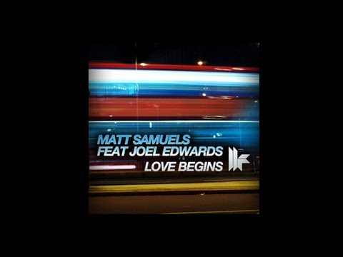 Matt Samuels feat Joel Edwards 'Love Begins' (Louis la Roche Remix)