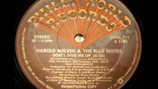 Harold Melvin and The Blue Notes - Dont Give Me Up