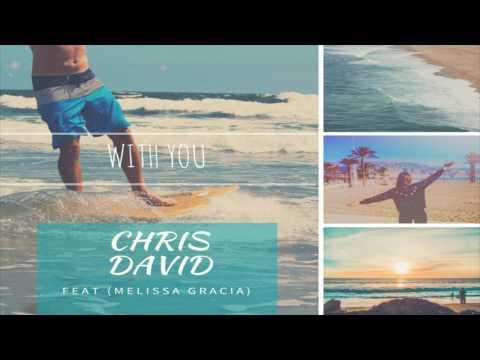 Chris David - With You (Feat. Melissa Gracia)