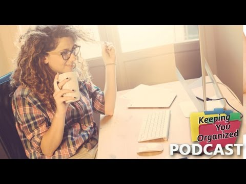 Tips For Being a Productive Entrepreneur - Keeping You Organized Podcast 125