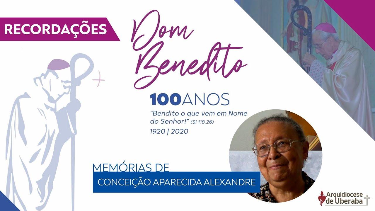 Recordações | Centenário Dom Benedito | Conceição Aparecida Alexandre