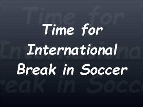 Week in Review - Soccer International Break