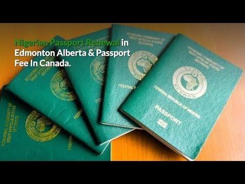How To Guide: Nigerian Passport Renewal In Edmonton Alberta 2019