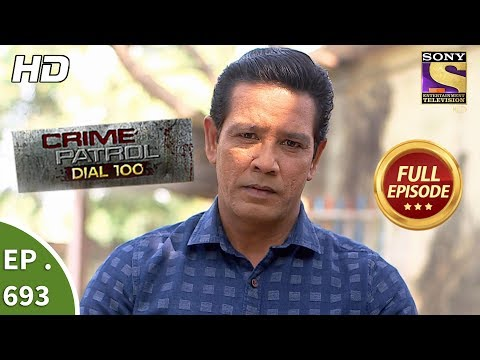 Crime Patrol Dial 100  –   Ep 693 –  Full Episode –  17th January, 2018