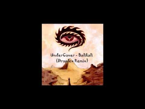 UnderCover - Balikali (Droplex Remix)