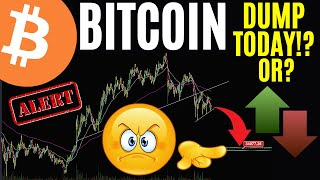WILL BITCOIN DUMP TODAY!? OR?