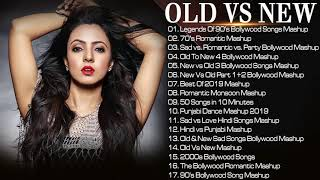Old VS New Bollywood Mashup Songs | 90's Bollywood Songs Mashup | Romantic HINDI Mashup songs 2019