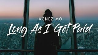 AGNEZ MO - Long As I Get Paid (Lyrics)