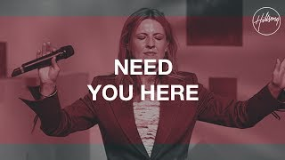 Need You Here - Hillsong Worship