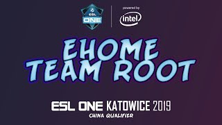 EHOME vs Team Root | ESL One Katowice 2019 China Qualifier