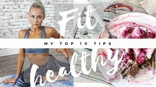 MY 10 TIPS FOR A LEAN, HEALTHY FIT LIFE + Vlog