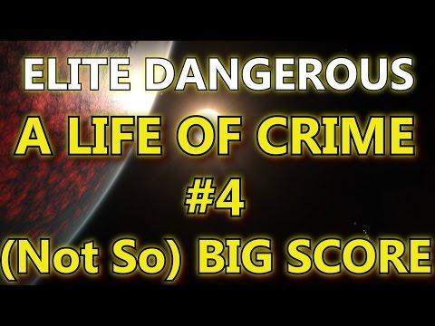 Elite Dangerous - A Life Of Crime #4 - (Not So) Big Score.