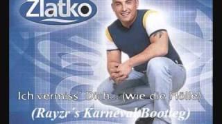 Zlatko - Ich Vermiss´ Dich Wie die Hölle (Rayzr´s Karneval Booty)