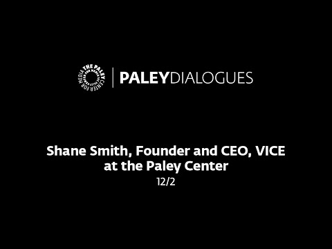 Shane Smith, Founder and CEO, VICE