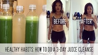 Healthy Habits: How to do a 3-Day Juice Cleanse