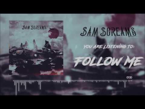 SAM SCREAMS - Follow Me (Official Audio) [CORE COMMUNITY PREMIERE]