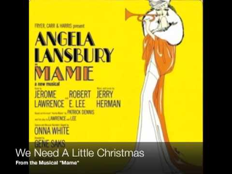 "We Need A Little Christmas - From ""Mame"" the Musical"