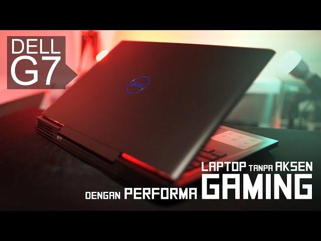 Review Dell G7 15 - 7588   Baterai Paling Awet, Design & Performa Gak Neko2 !!!!