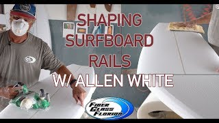 Shaping surfboard rails with Allen White