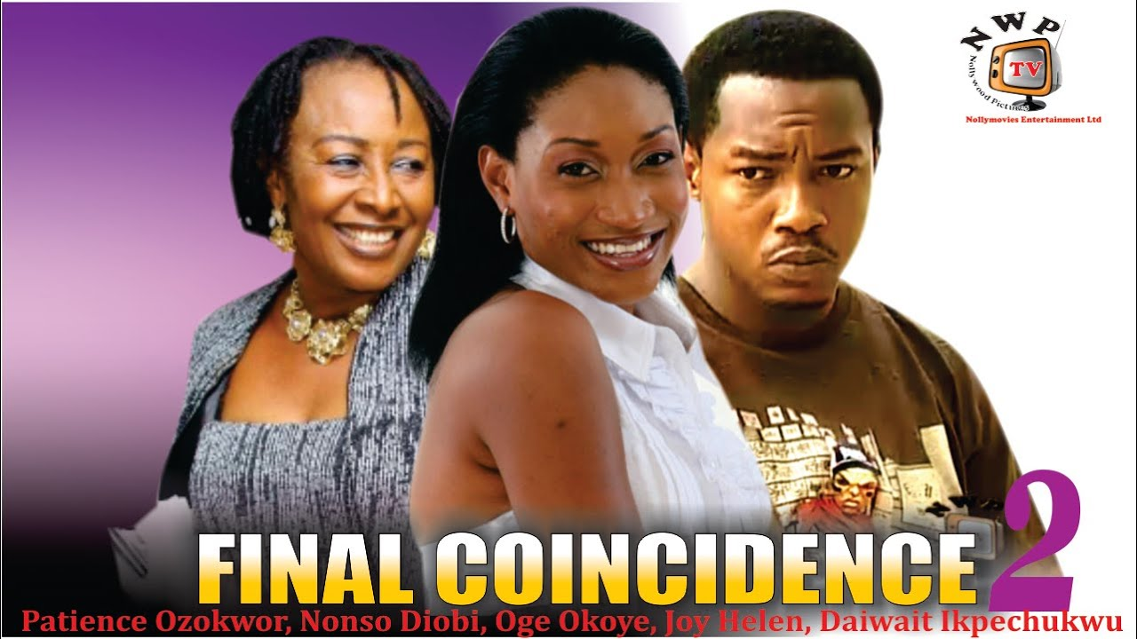 Download Final Coincidence 2   - Nigerian Nollywood  Movie