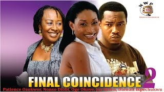 Final Coincidence 2   - Nigerian Nollywood  Movie