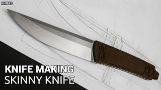 Knife Making - Skinny Knife