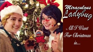 🎄Miraculous Ladybug - All I want for Christmas is~🎄