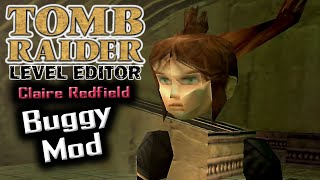 Buggy Mod (Claire Redfield) - Tomb Raider The Last Revelation