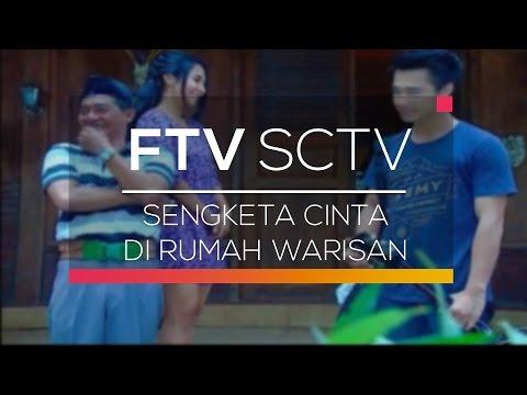 FTV SCTV - Sengketa Cinta di Rumah Warisan