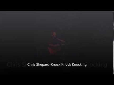 Chris Shepard-Knock Knock Knocking