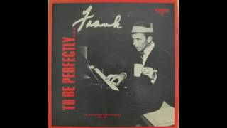 Frank Sinatra - To Be Perfectly....Frank (Full Album)
