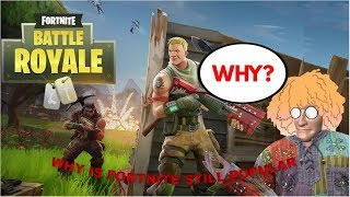 Why is fortnite still here.... (I try to get a Victory Royale and I do)