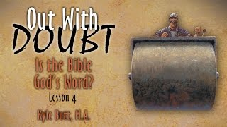 Out with Doubt: 4. Is the Bible God's Word?