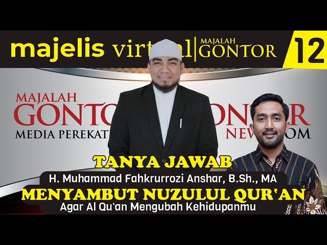 [ MVMG 12 ] Tanya Jawab : M. Fahkrurrozi Anshar, B.Sh., MA - Agar Al Qur'an Mengubah Kehidupanmu