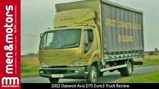 2002 Daewoo Avia D75 Euro3 Truck Review