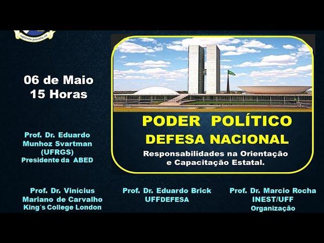 """02/06/21 - DEFESA EM PAUTA -""""Poder Político e Defesa Nacional"""""""