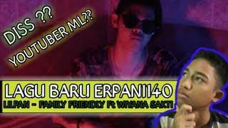LAGU BARU ERPAN!! LIL PAN - FAMILY FRIENDLY Ft WIYANA SAKTI REACTION
