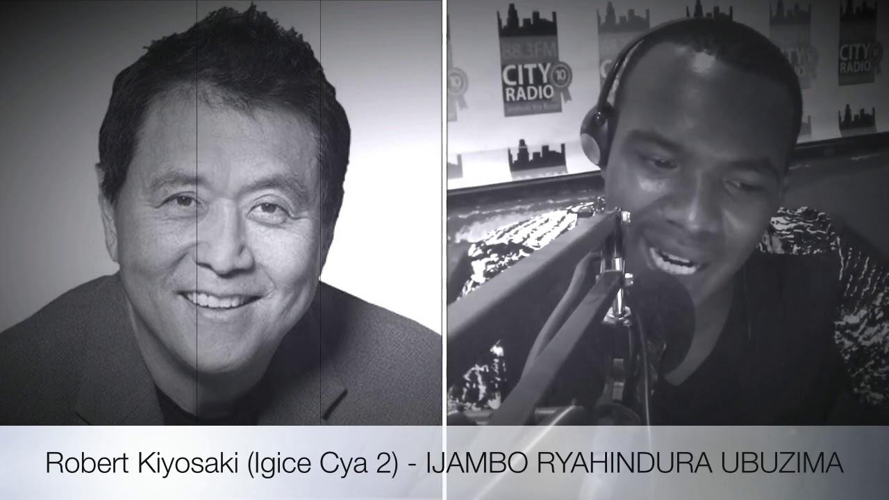 Download Robert Kiyosaki (Igice Cya 2) - IJAMBO RYAHINDURA UBUZIMA EP168