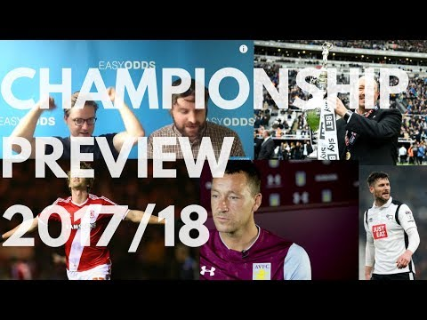 CHAMPIONSHIP PREVIEW 2017/18 | Ross previews ALL 24 Teams!!