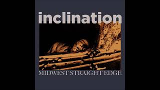 | Inclination - Midwest straight edge |