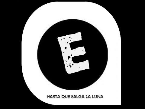 HASTA QUE SALGA LA LUNA ELECTRO(ORIGINAL MIX)