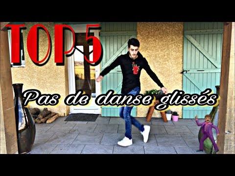 TOP 5 - PAS DE DANSE GLISSÉS