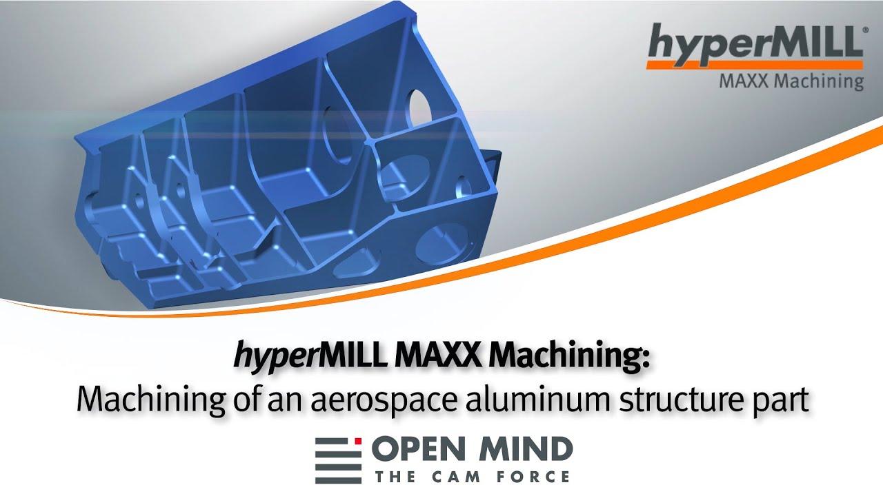 hyperMILL MAXX Machining: Aerospace aluminum structure part | GROB | CAM-Software |