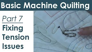 Troubleshooting Tension Problems for Machine Quilting and Free Motion Quilting
